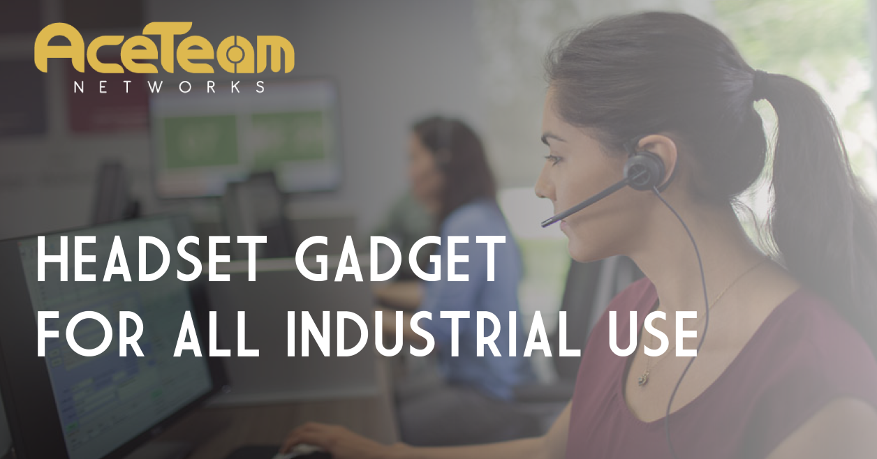 HEADSET GADGET FOR ALL INDUSTRIAL USE